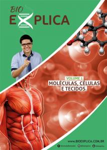 Células, Moléculas e Tecidos.